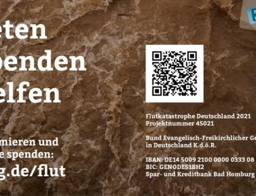 Beten – Spenden – Helfen – Flutkatastrophe Deutschland 2021
